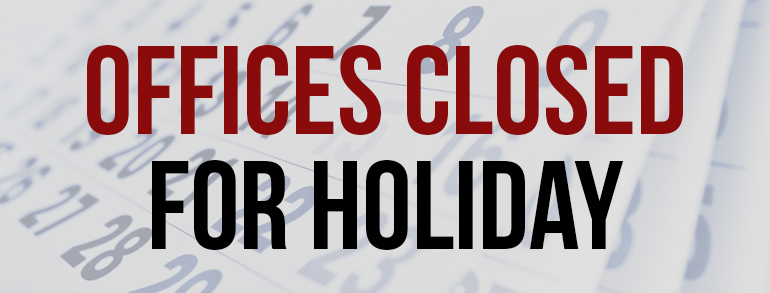 Offices closed for holiday